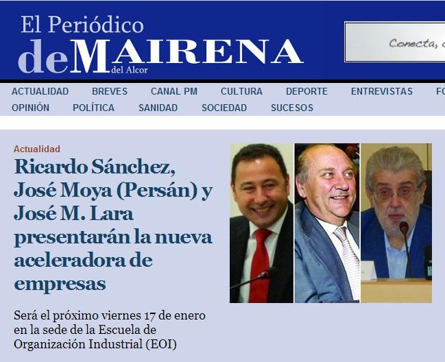 El Periodico de Mairena titula Ricardo Sánchez, José Moya (Persán) y José M. Lara presentarán la nueva aceleradora de empresas (Pica la foto para ver la noticia)
